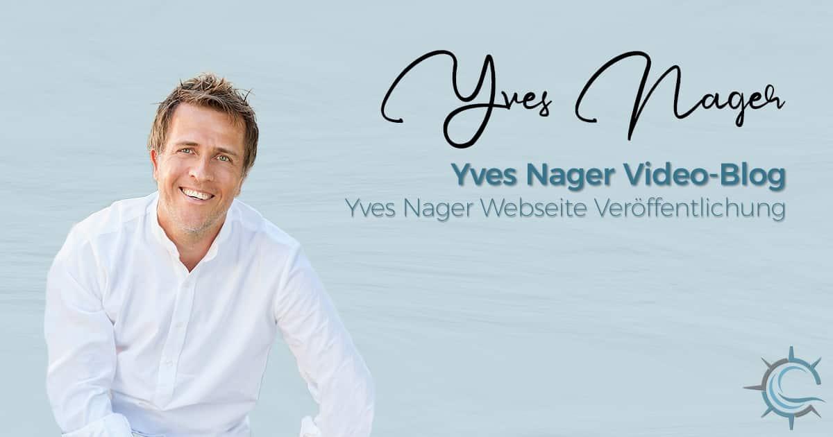 Yves Nager - Ein zielgerichteter Begleiter, wie Du die Leidenschaft Deines Daseins erkundet
