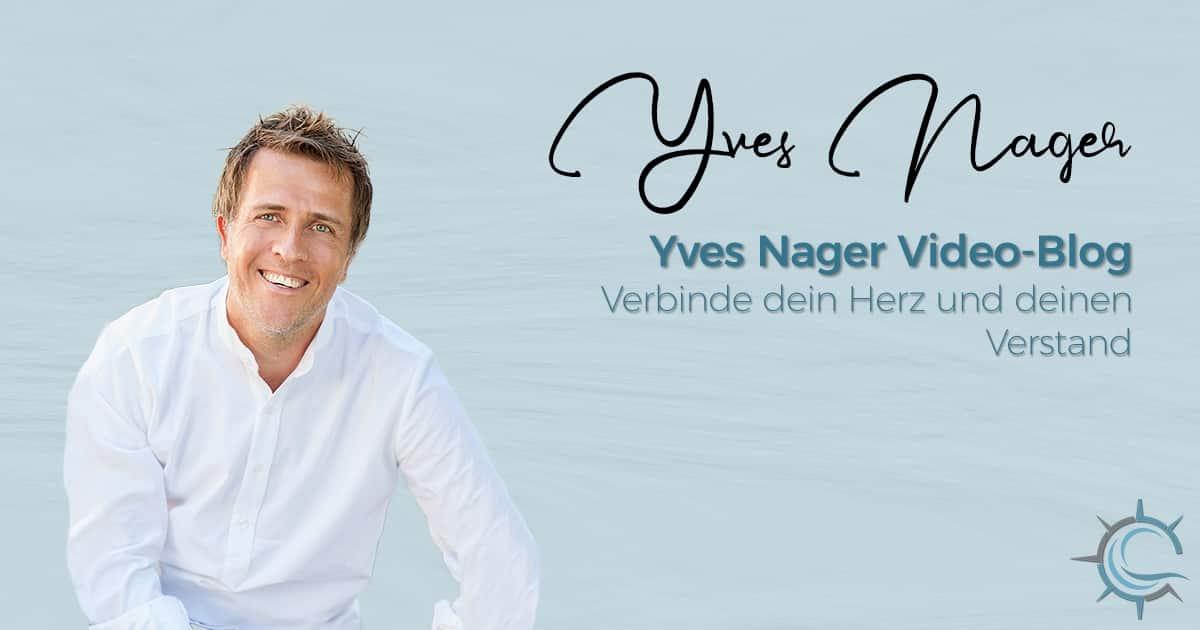 Yves Nager vBlog - Verbinde dein Herz und deinen Verstand